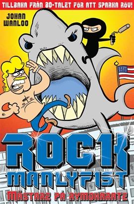 Bild på Rock Manlyfist: Mästare på rymdkarate