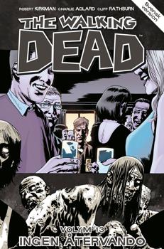 The Walking Dead Volym 13 - Ingen återvändo. Apart Förlag